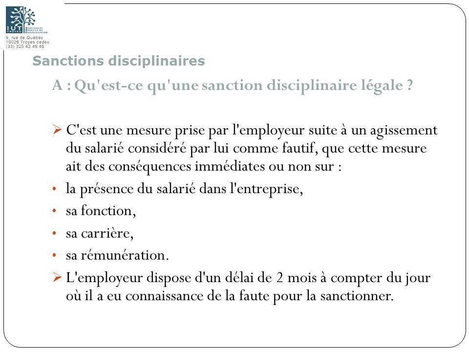 78 A : Qu'est-ce qu'une sanction disciplinaire légale ? C'est une mesure prise par l'employeur suite à un agissement du salarié considéré par lui comm