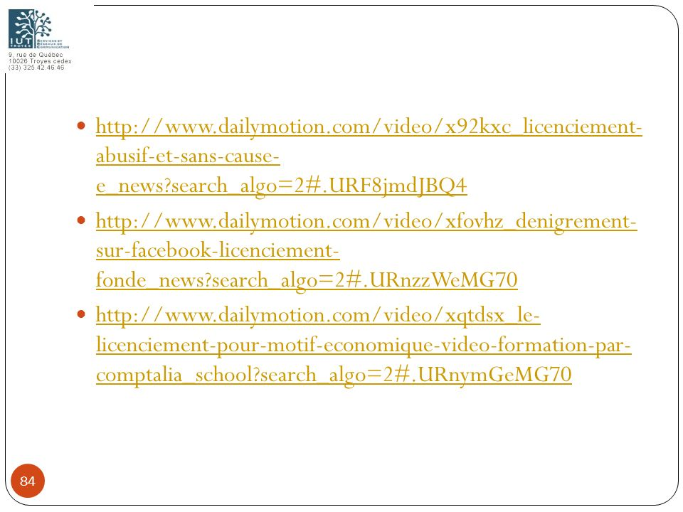 http://www.dailymotion.com/video/x92kxc_licenciement- abusif-et-sans-cause- e_news?search_algo=2#.URF8jmdJBQ4 http://www.dailymotion.com/video/x92kxc_