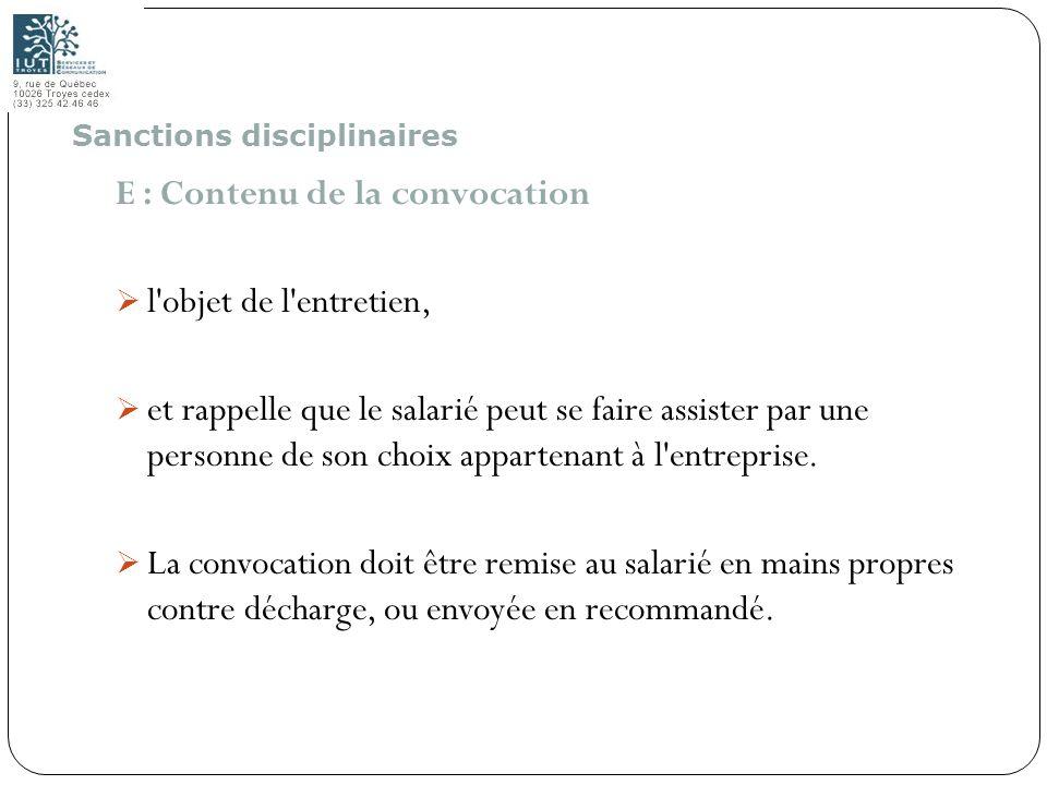 86 E : Contenu de la convocation l'objet de l'entretien, et rappelle que le salarié peut se faire assister par une personne de son choix appartenant à
