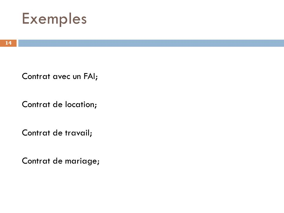 Exemples 14 Contrat avec un FAI; Contrat de location; Contrat de travail; Contrat de mariage;