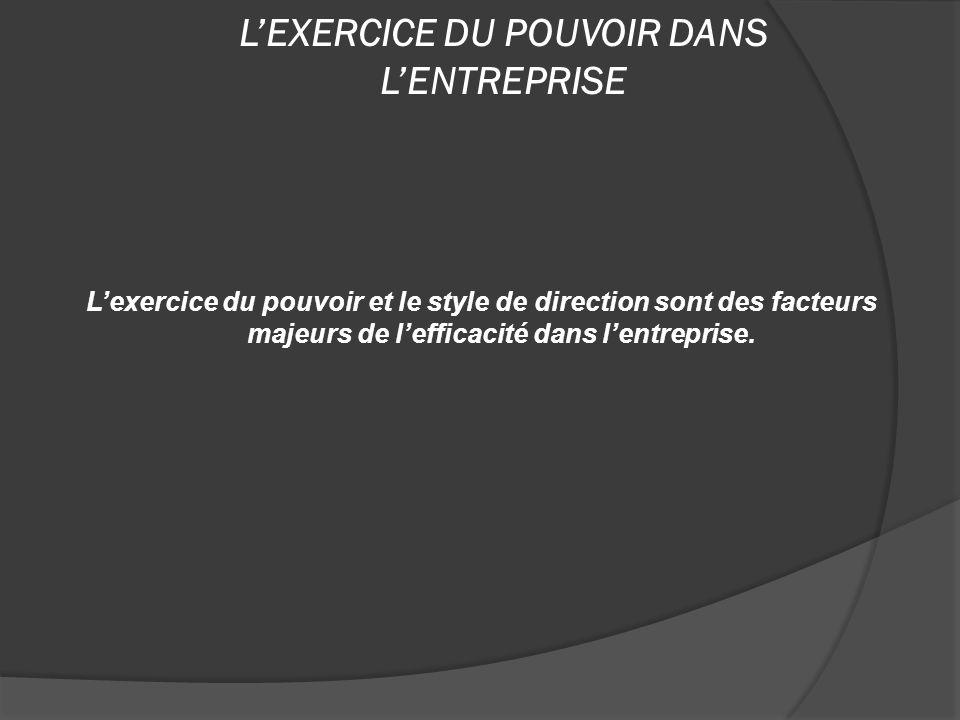 A/ LES MODES DEXERCICE DU POUVOIR B/ LEMERGENCE DUN NOUVEAU STYLE C/ LEVOLUTION DU POUVOIR DE DECISION D/ LA REPARTITION DU POUVOIR