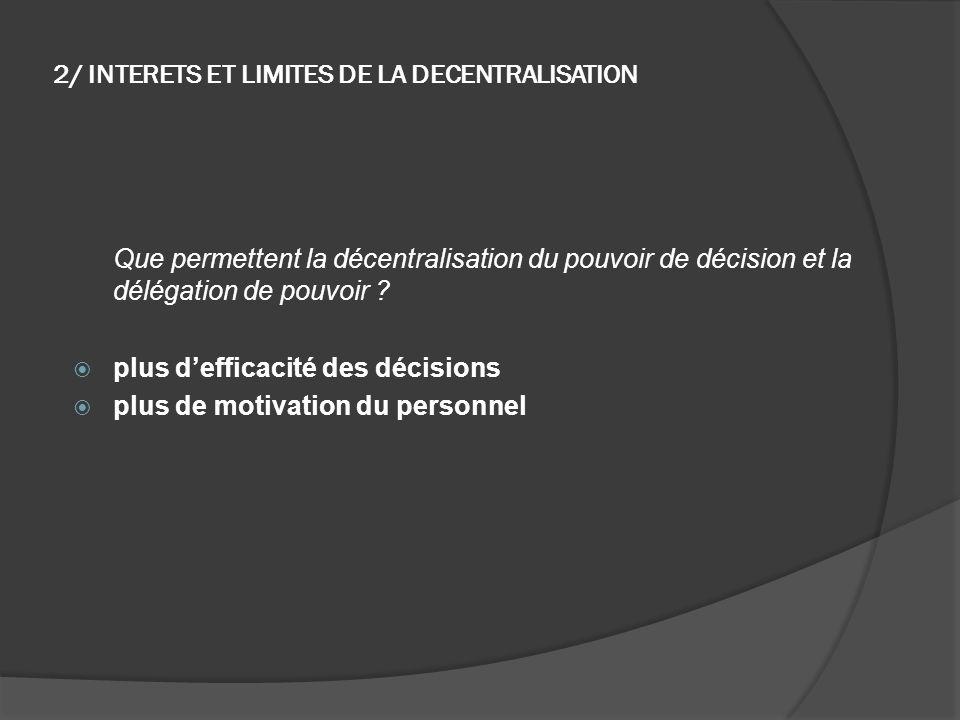 Quelles sont les limites de la décentralisation du pouvoir de décision et de la délégation de pouvoir .