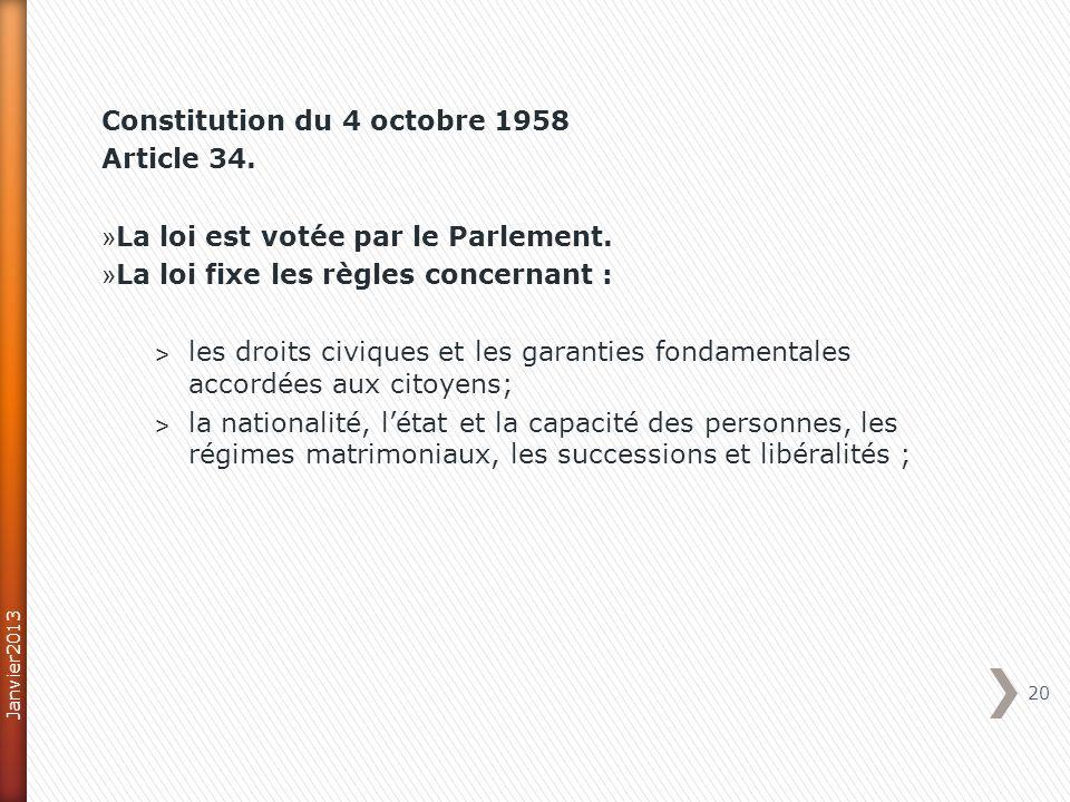 Constitution du 4 octobre 1958 Article 34. » La loi est votée par le Parlement. » La loi fixe les règles concernant : ˃ les droits civiques et les gar