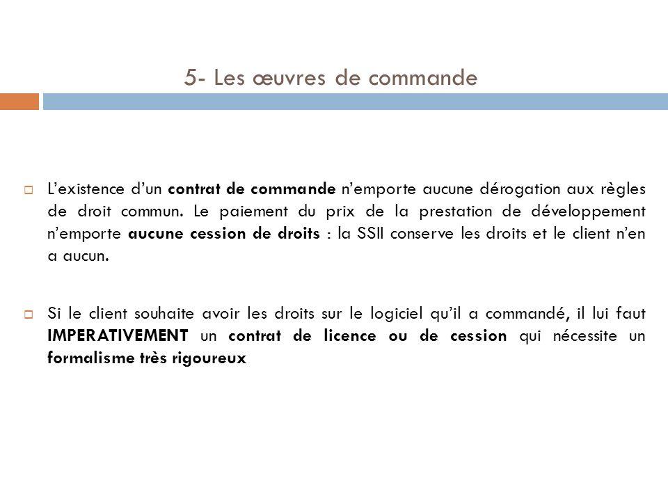 5- Les œuvres de commande Lexistence dun contrat de commande nemporte aucune dérogation aux règles de droit commun. Le paiement du prix de la prestati