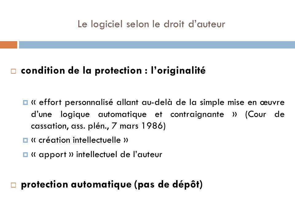 Le logiciel selon le droit dauteur condition de la protection : loriginalité « effort personnalisé allant au-delà de la simple mise en œuvre dune logi