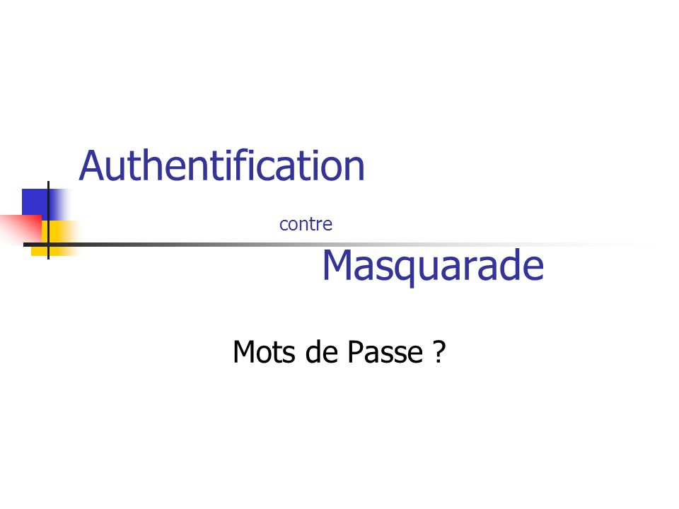 Authentification contre Masquarade Mots de Passe
