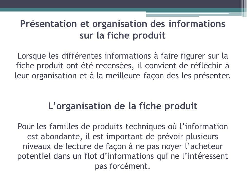 Présentation et organisation des informations sur la fiche produit Lorsque les différentes informations à faire figurer sur la fiche produit ont été r