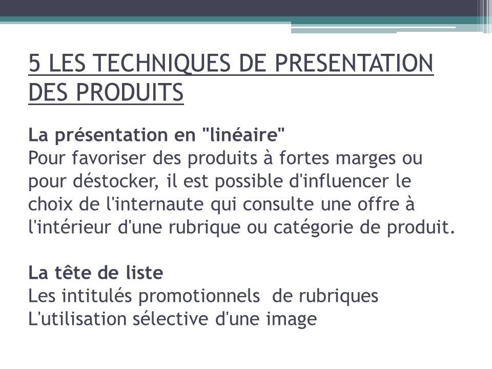 5 LES TECHNIQUES DE PRESENTATION DES PRODUITS La présentation en