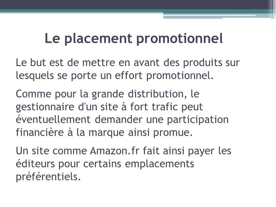 Le but est de mettre en avant des produits sur lesquels se porte un effort promotionnel. Comme pour la grande distribution, le gestionnaire d'un site