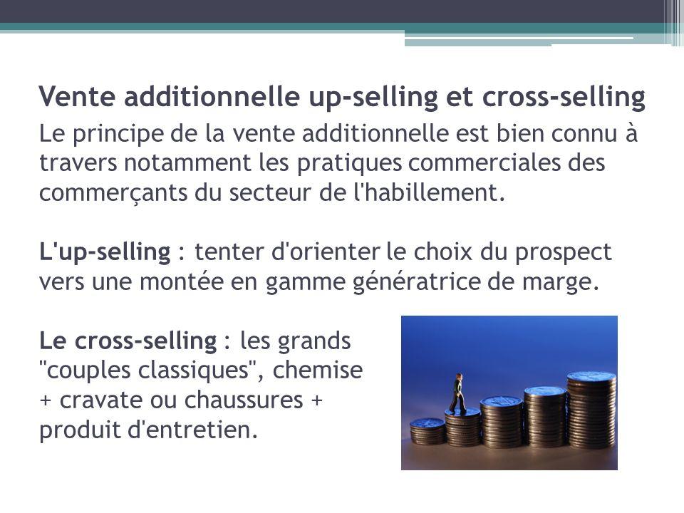 Le principe de la vente additionnelle est bien connu à travers notamment les pratiques commerciales des commerçants du secteur de l'habillement. L'up-