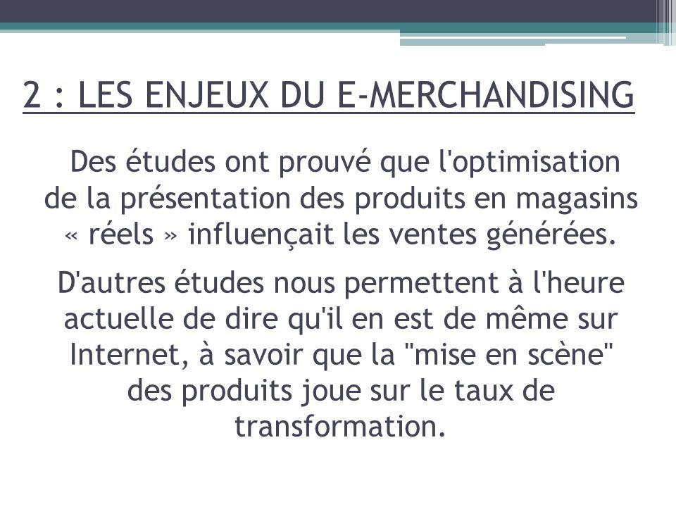 Des études ont prouvé que l'optimisation de la présentation des produits en magasins « réels » influençait les ventes générées. D'autres études nous p