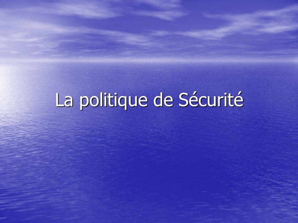 La politique de Sécurité