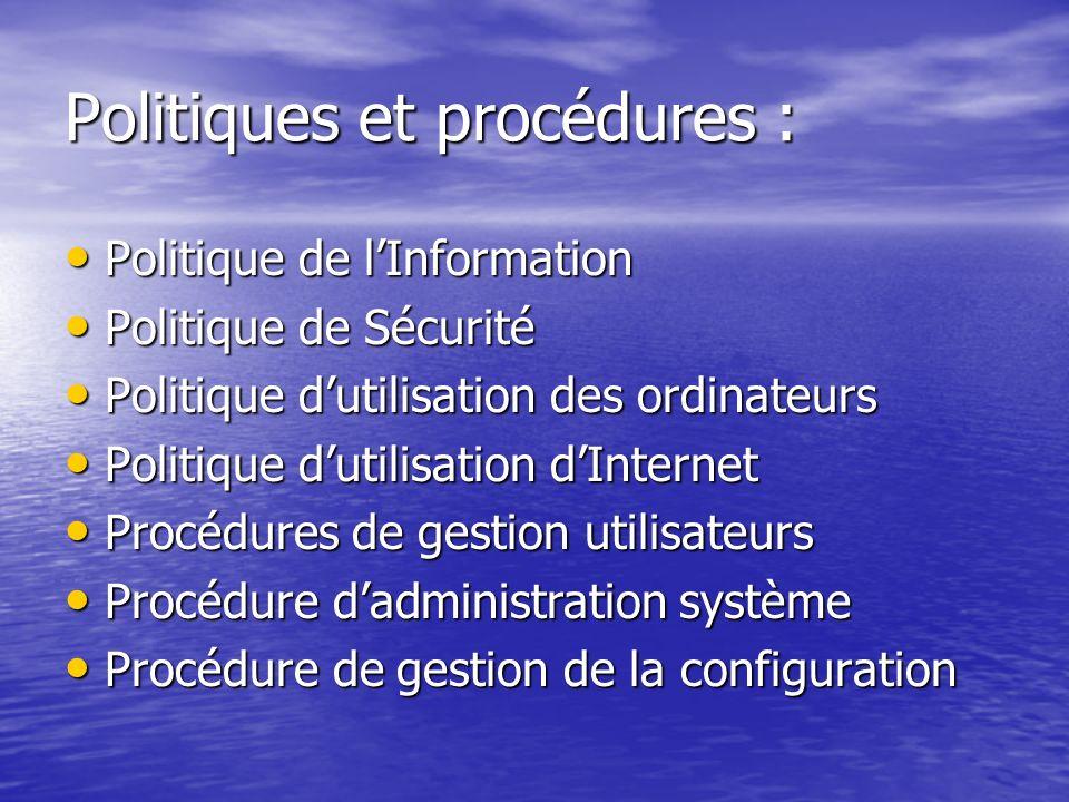 Procédure dadministration système Détermine comment les services de sécurité et dadministration des systèmes doivent travailler ensemble pour garantir la sécurité des systèmes.