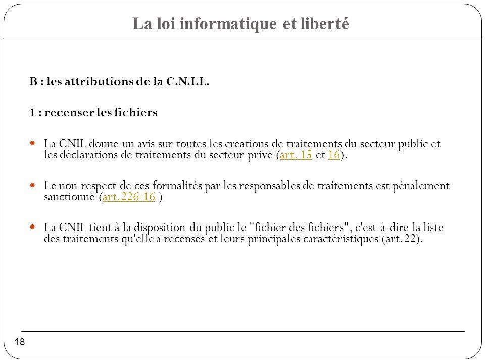 La loi informatique et liberté 18 B : les attributions de la C.N.I.L.