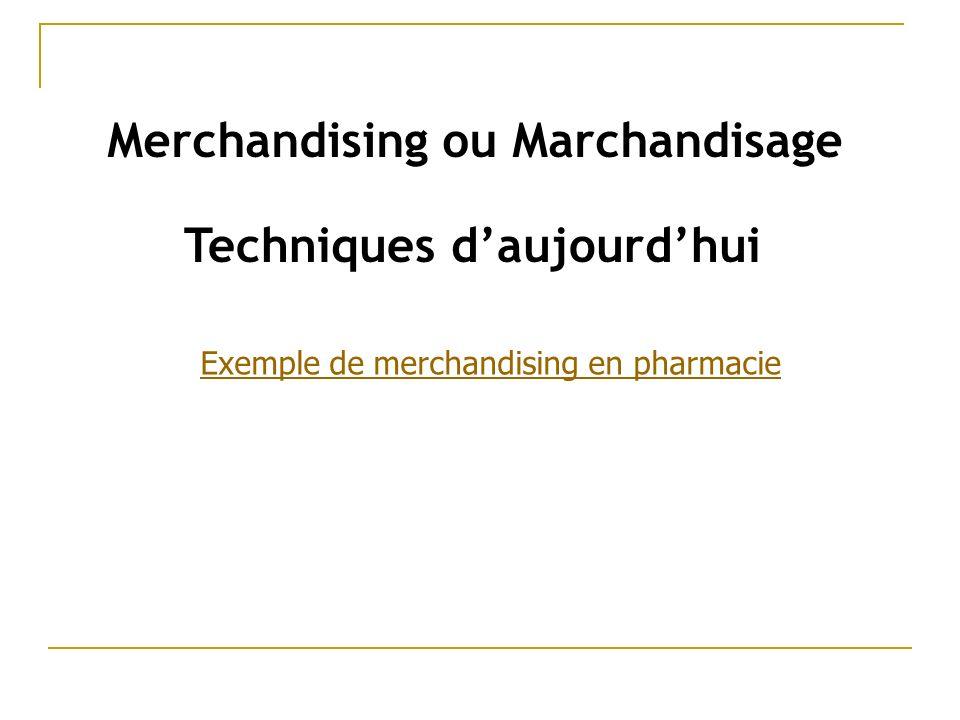 Techniques daujourdhui Merchandising ou Marchandisage Exemple de merchandising en pharmacie