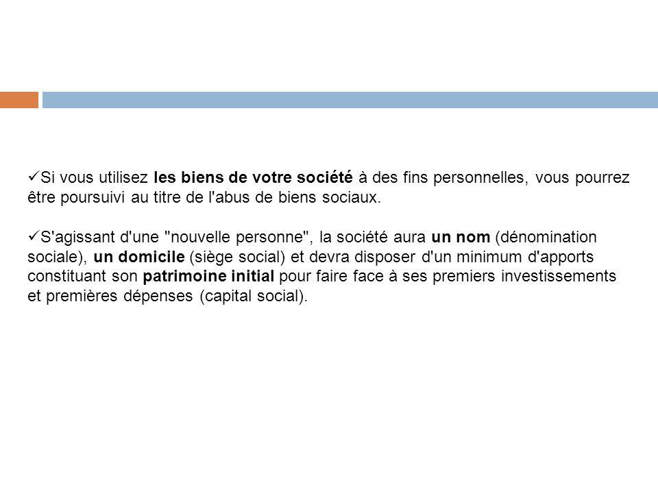Si vous utilisez les biens de votre société à des fins personnelles, vous pourrez être poursuivi au titre de l'abus de biens sociaux. S'agissant d'une