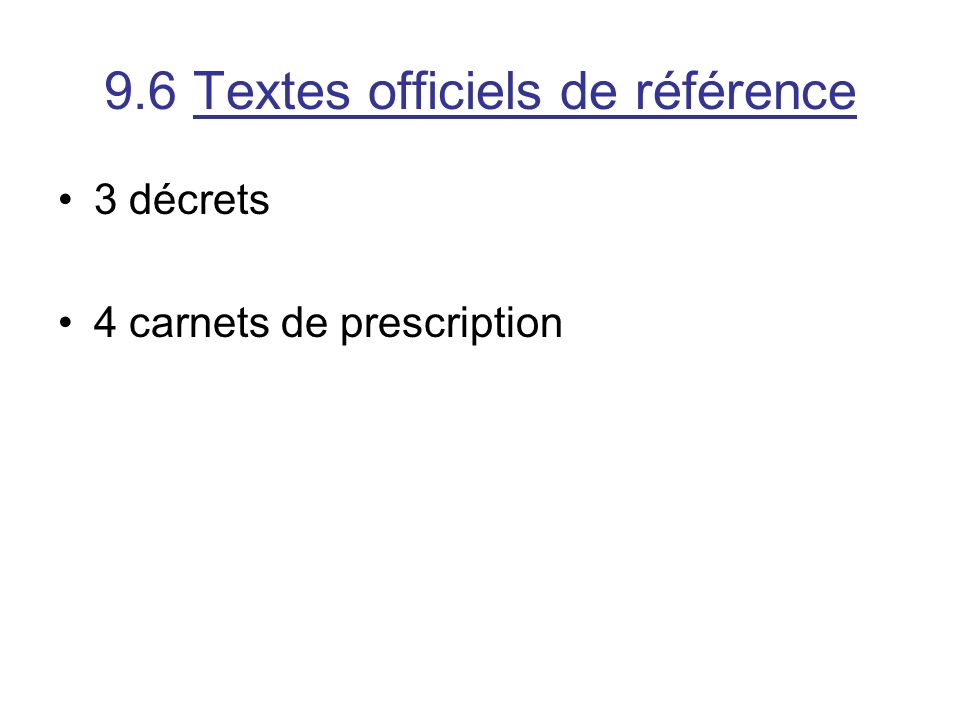 9.6 Textes officiels de référence 3 décrets 4 carnets de prescription