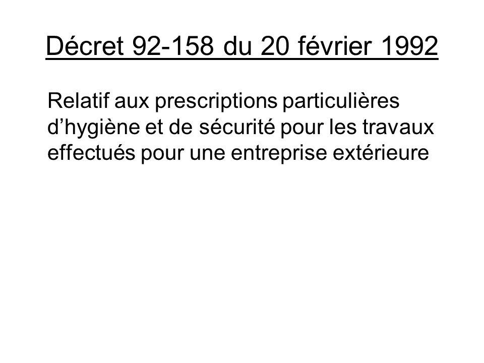 Décret 92-158 du 20 février 1992 Relatif aux prescriptions particulières dhygiène et de sécurité pour les travaux effectués pour une entreprise extéri