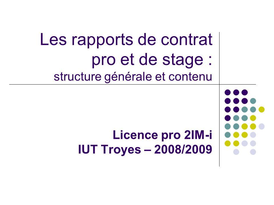 Les rapports de contrat pro et de stage : structure générale et contenu Licence pro 2IM-i IUT Troyes – 2008/2009