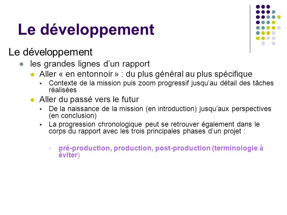 Le développement les grandes lignes dun rapport Aller « en entonnoir » : du plus général au plus spécifique Contexte de la mission puis zoom progressi