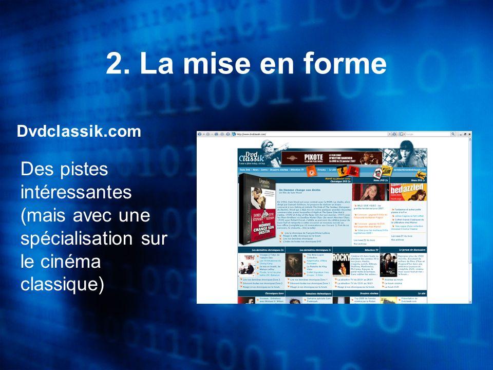 Dvdclassik.com Des pistes intéressantes (mais avec une spécialisation sur le cinéma classique) 2.