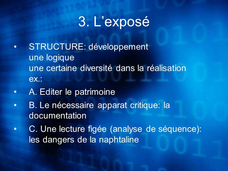 3. Lexposé STRUCTURE: développement une logique une certaine diversité dans la réalisation ex.: A.