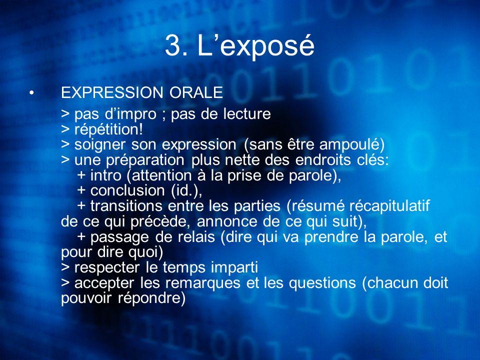 3. Lexposé EXPRESSION ORALE > pas dimpro ; pas de lecture > répétition.