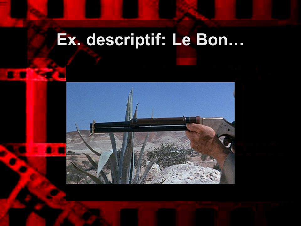 Ex. descriptif: Le Bon…