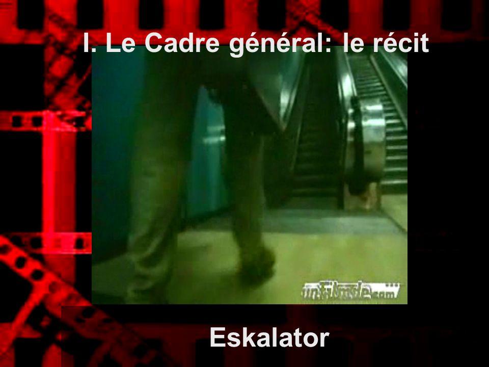 Eskalator I. Le Cadre général: le récit