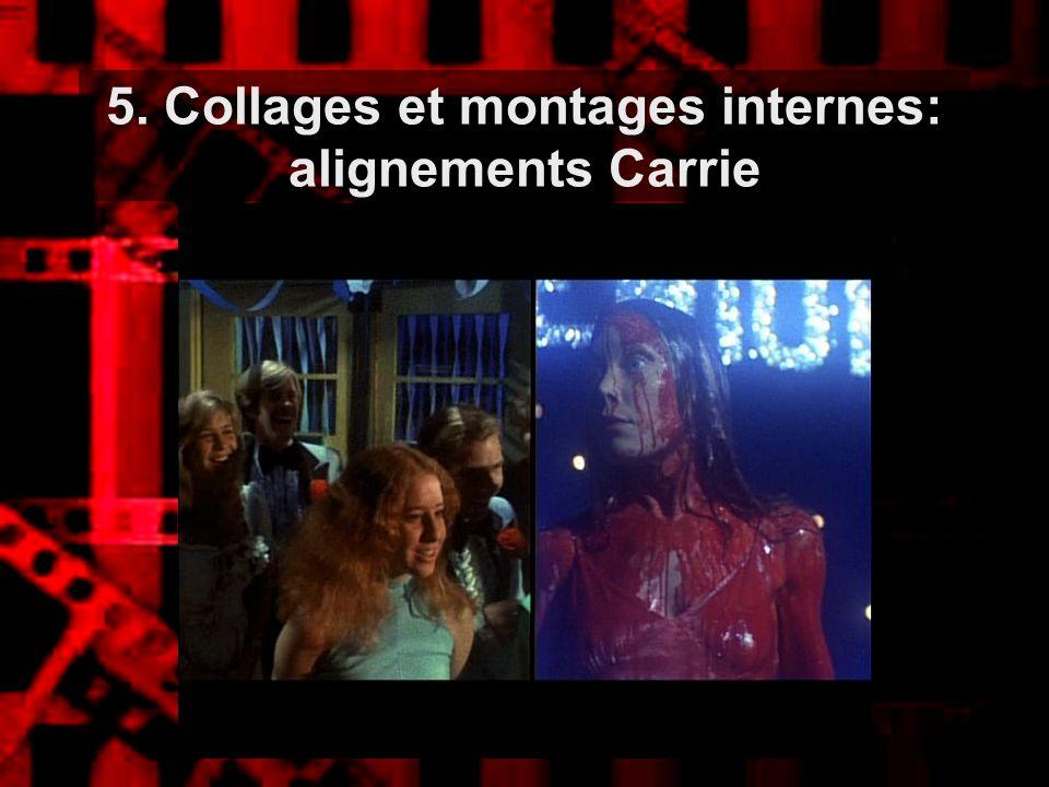 5. Collages et montages internes: alignements Carrie