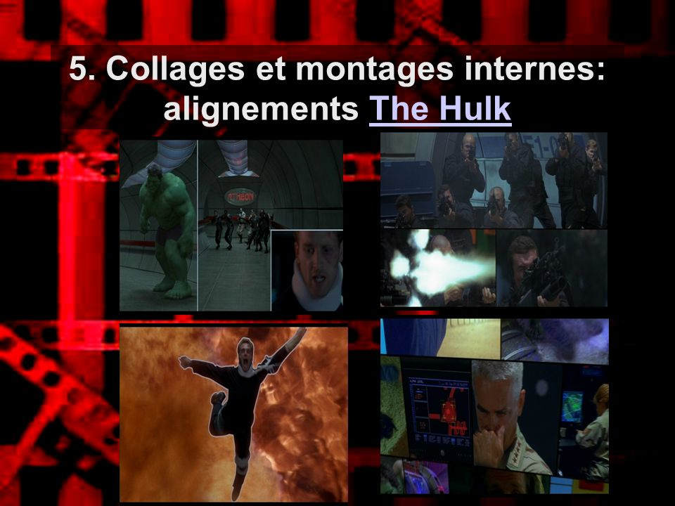 5. Collages et montages internes: alignements The HulkThe Hulk
