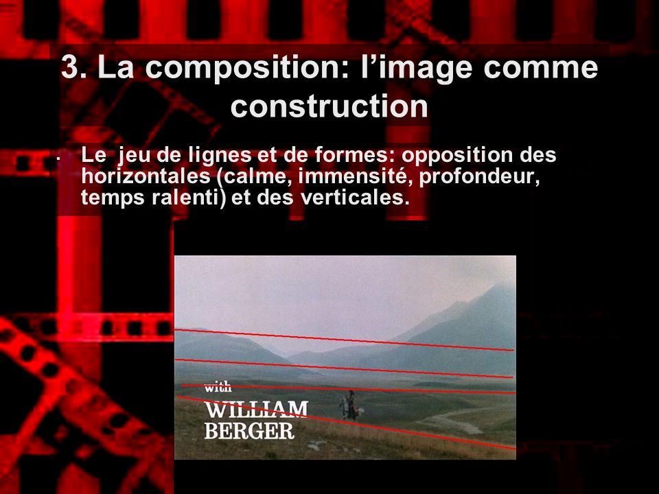 3. La composition: limage comme construction Le jeu de lignes et de formes: opposition des horizontales (calme, immensité, profondeur, temps ralenti)