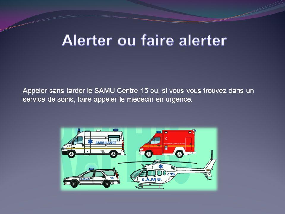 Appeler sans tarder le SAMU Centre 15 ou, si vous vous trouvez dans un service de soins, faire appeler le médecin en urgence.