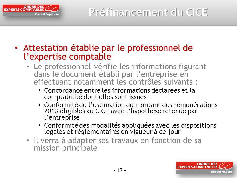 - 17 - Préfinancement du CICE Attestation établie par le professionnel de lexpertise comptable Attestation établie par le professionnel de lexpertise