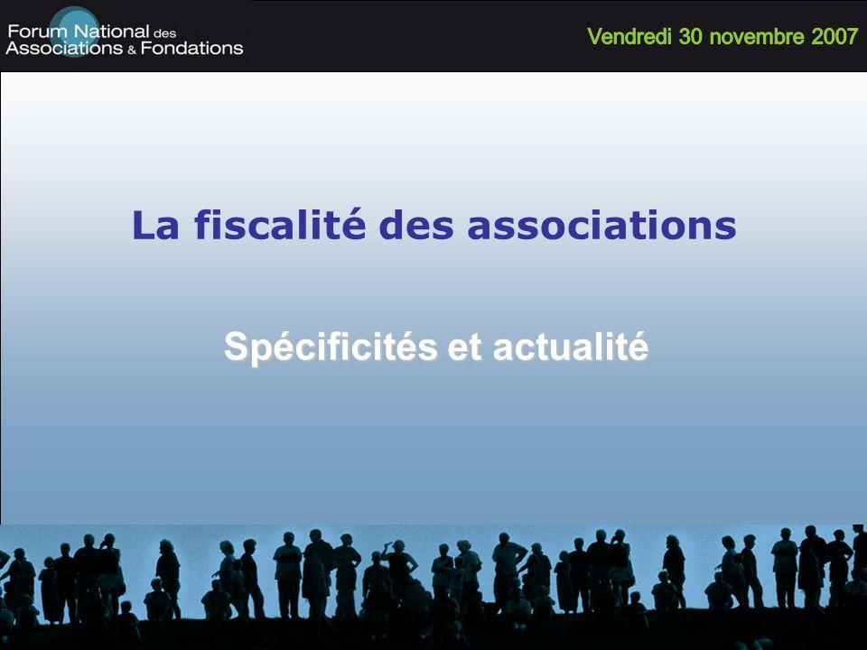 La fiscalité des associations Spécificités et actualité
