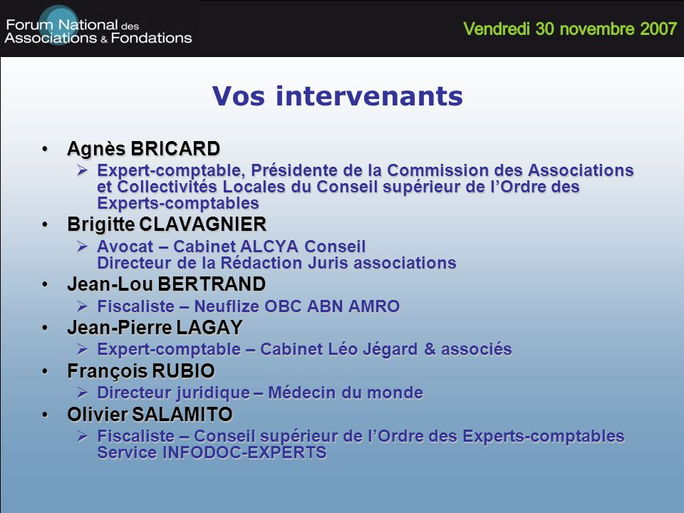 Vos intervenants Agnès BRICARDAgnès BRICARD Expert-comptable, Présidente de la Commission des Associations et Collectivités Locales du Conseil supérie
