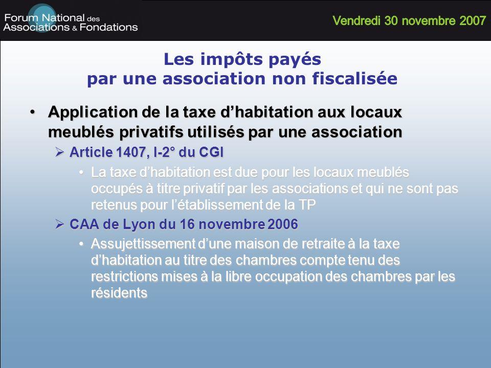 Les impôts payés par une association non fiscalisée Application de la taxe dhabitation aux locaux meublés privatifs utilisés par une associationApplic