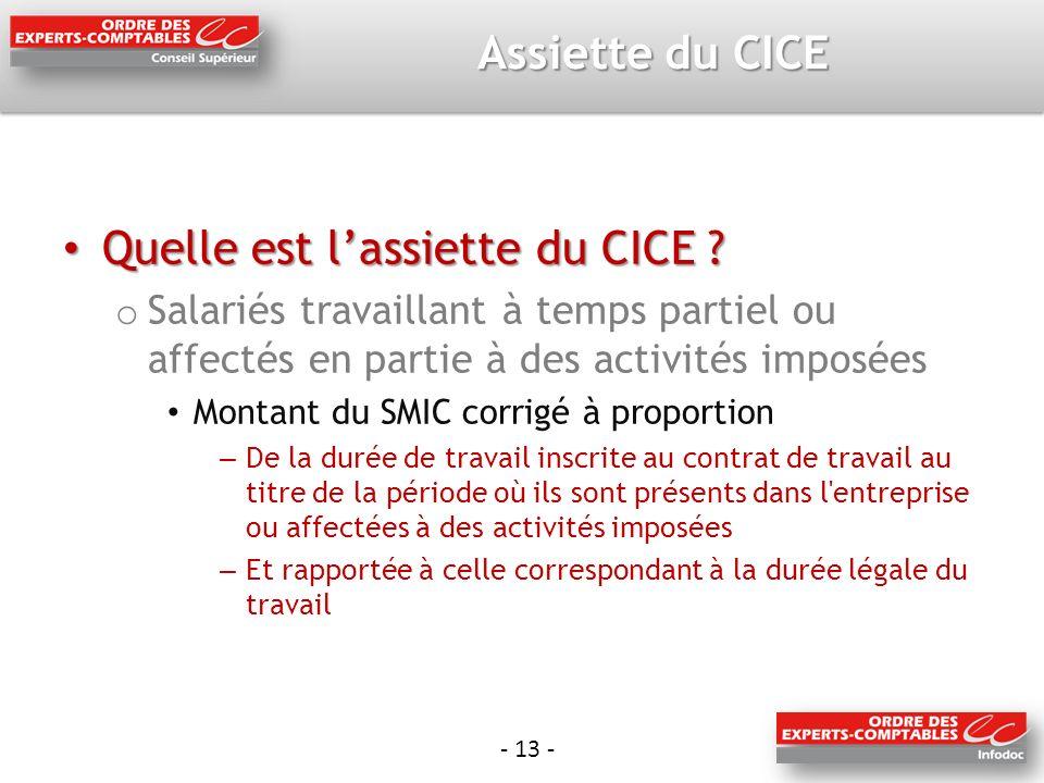 - 13 - Assiette du CICE Quelle est lassiette du CICE .