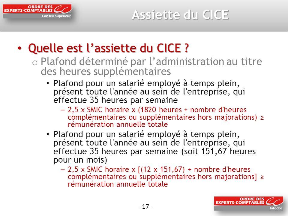 - 17 - Assiette du CICE Quelle est lassiette du CICE .