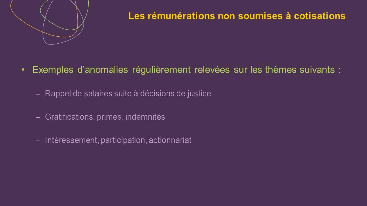 Exemples danomalies régulièrement relevées sur les thèmes suivants : –Rappel de salaires suite à décisions de justice –Gratifications, primes, indemni