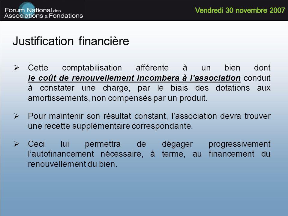 Justification financière Cette comptabilisation afférente à un bien dont le coût de renouvellement incombera à l'association conduit à constater une c