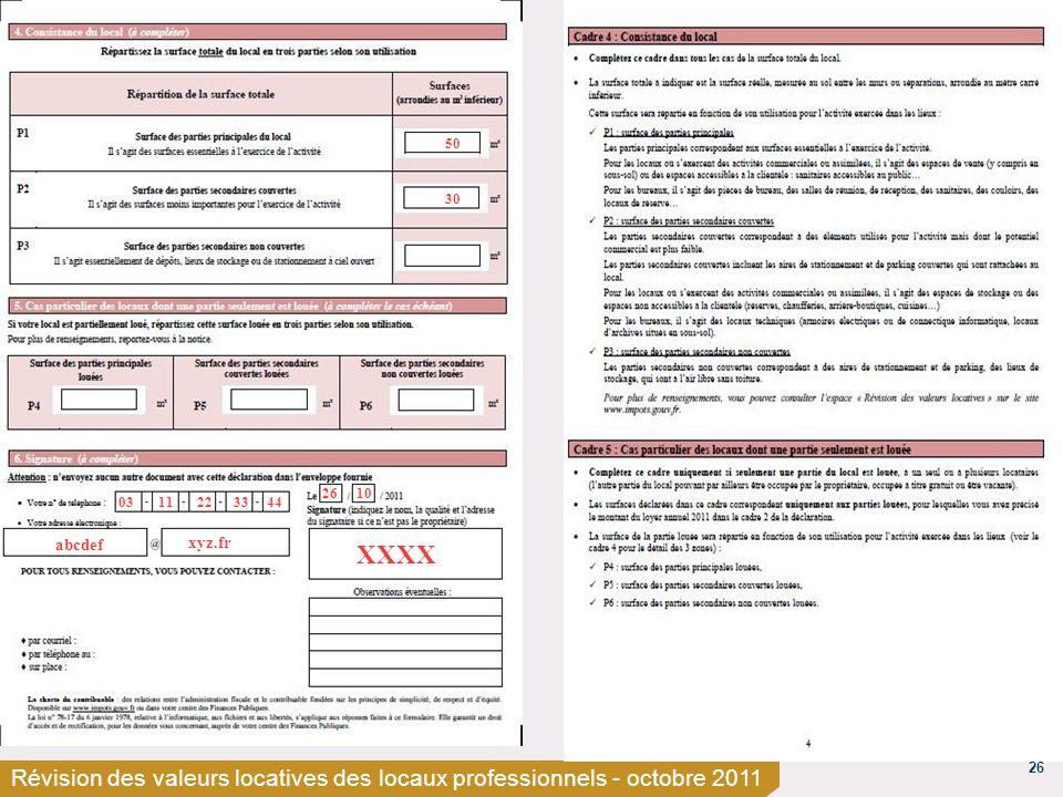 26 Révision des valeurs locatives des locaux professionnels - octobre 2011 50 30 0311223344 abcdef xyz.fr 2610 XXXX