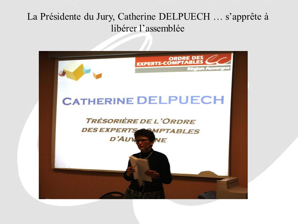 La Présidente du Jury, Catherine DELPUECH … sapprête à libérer lassemblée