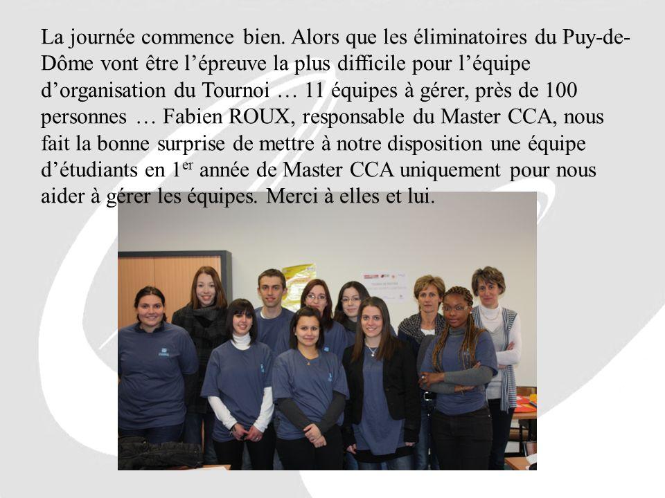 La journée commence bien. Alors que les éliminatoires du Puy-de- Dôme vont être lépreuve la plus difficile pour léquipe dorganisation du Tournoi … 11