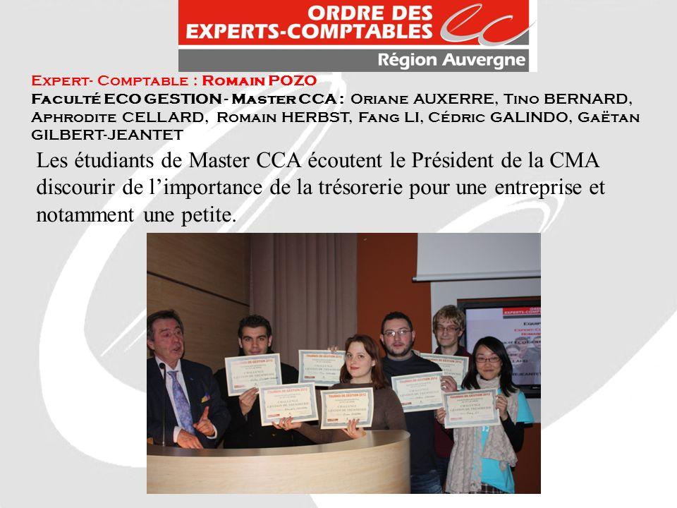 Expert- Comptable : Romain POZO Faculté ECO GESTION - Master CCA : Oriane AUXERRE, Tino BERNARD, Aphrodite CELLARD, Romain HERBST, Fang LI, Cédric GAL