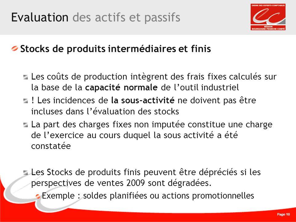 Page 10 Evaluation des actifs et passifs Stocks de produits intermédiaires et finis Les coûts de production intègrent des frais fixes calculés sur la