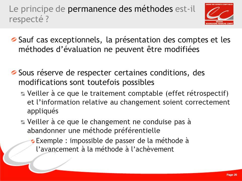 Page 20 Le principe de permanence des méthodes est-il respecté ? Sauf cas exceptionnels, la présentation des comptes et les méthodes dévaluation ne pe