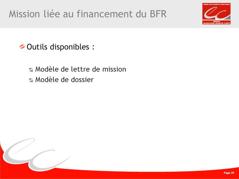 Page 29 Mission liée au financement du BFR Outils disponibles : Modèle de lettre de mission Modèle de dossier