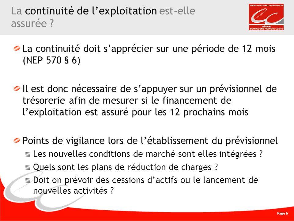 Page 5 La continuité de lexploitation est-elle assurée ? La continuité doit sapprécier sur une période de 12 mois (NEP 570 § 6) Il est donc nécessaire
