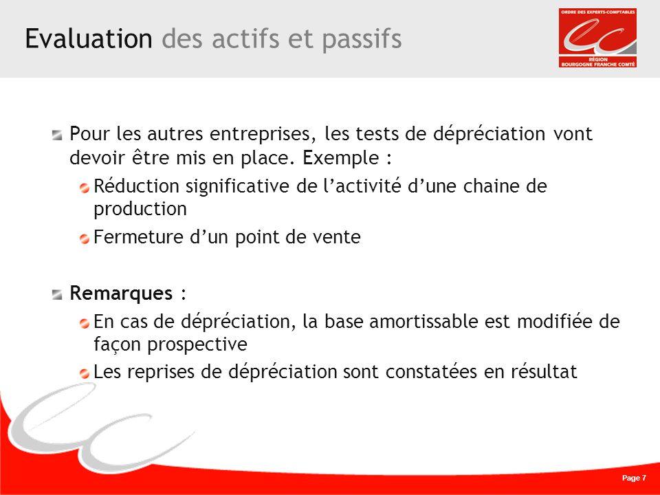 Page 7 Evaluation des actifs et passifs Pour les autres entreprises, les tests de dépréciation vont devoir être mis en place. Exemple : Réduction sign
